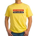 Vote Democrat for Clean Air! Yellow T-Shirt