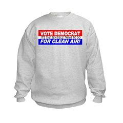 Vote Democrat for Clean Air! Sweatshirt