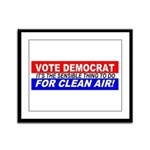 Vote Democrat for Clean Air! Framed Panel Print