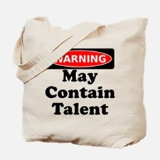 Warning May Contain Talent Tote Bag