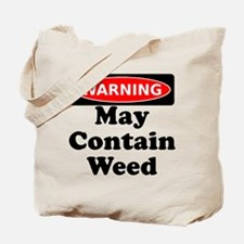 Warning May Contain Weed Tote Bag
