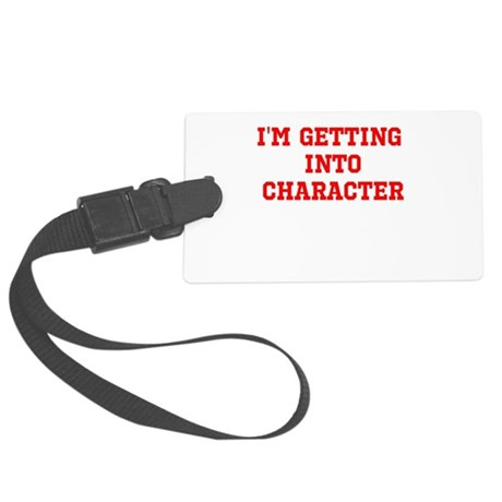 Im getting into character Luggage Tag