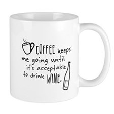 Coffee keeps me going... Small Mugs