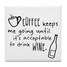 Coffee keeps me going... Tile Coaster