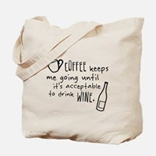 Coffee keeps me going... Tote Bag