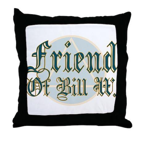 Friend Of Bill W Throw Pillow