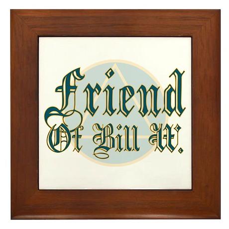 Friend Of Bill W Framed Tile