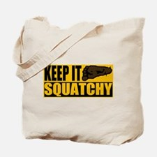 Keep it Squatchy Tote Bag