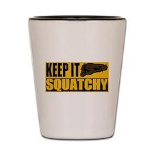 Keep it Squatchy Shot Glass