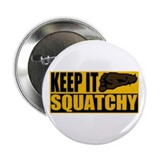 "Keep it Squatchy 2.25"" Button"