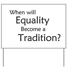 Traditional Equality Yard Sign