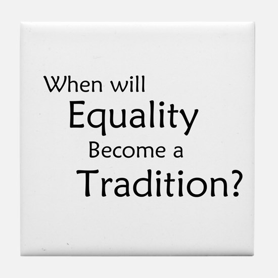 Traditional Equality Tile Coaster