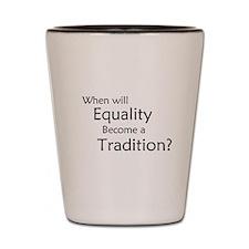 Traditional Equality Shot Glass
