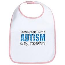 Someone with Autism is my inspiration! Bib
