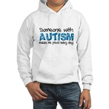 Someone with Autism makes me proud every day! Hood