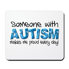 Someone with Autism makes me proud every day! Mous