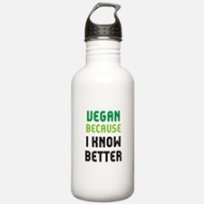 because I know better Water Bottle