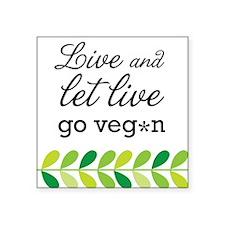 live and let live -go vegan Sticker