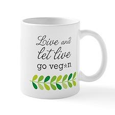 live and let live -go vegan Mug