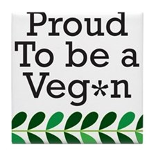Proud to be a vegan Tile Coaster