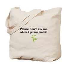 please don't ask me where I get my protein Tote Ba