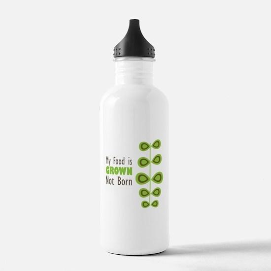 my food is grown not born Water Bottle