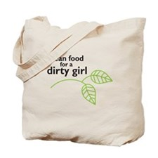 Clean food for a dirty girl Tote Bag