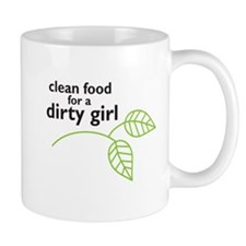 Clean food for a dirty girl Mug