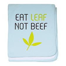 Eat leaf not beef baby blanket
