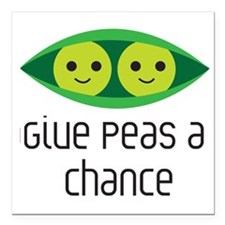 "give peas a chance Square Car Magnet 3"" x 3"""
