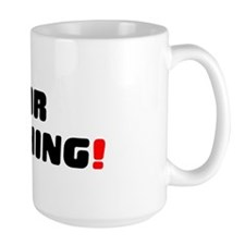 FOR NOTHING! Mug