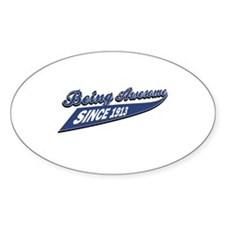 Awesome since 1913 Decal