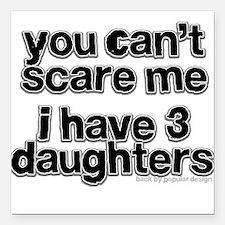 "Parent of 3 Girls Square Car Magnet 3"" x 3"""