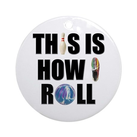 How I Roll Bowling Ornament (Round)