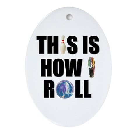 How I Roll Bowling Ornament (Oval)