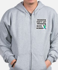 Friends Don't Bowl Sober Zip Hoodie