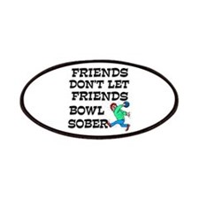 Friends Don't Bowl Sober Patches