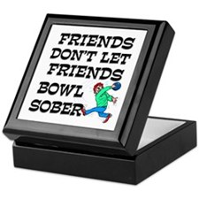 Friends Don't Bowl Sober Keepsake Box