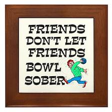 Friends Don't Bowl Sober Framed Tile
