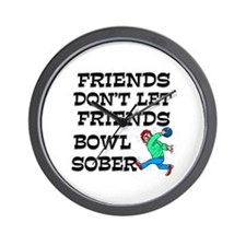 Friends Don't Bowl Sober Wall Clock