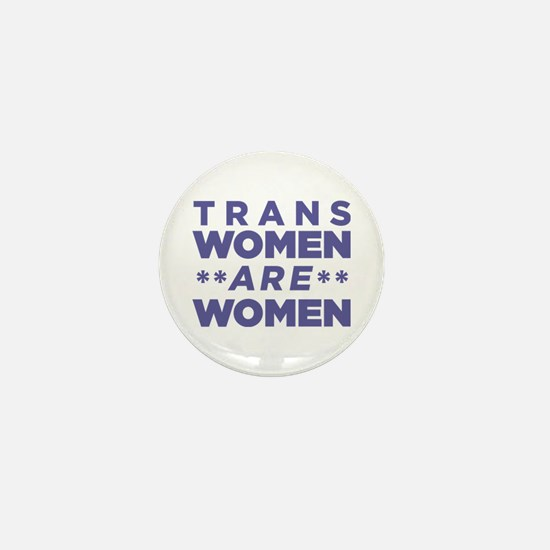 Trans Women Are Women Mini Button