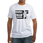 Bowl for Health Fitted T-Shirt