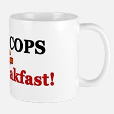 """I Eat Cops For Breakfast!"" Mug"