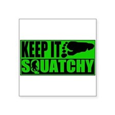 "Keep it Squatchy green Square Sticker 3"" x 3"""
