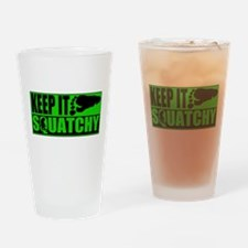 Keep it Squatchy green Drinking Glass