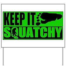 Keep it Squatchy green Yard Sign
