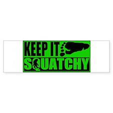 Keep it Squatchy green Bumper Bumper Sticker