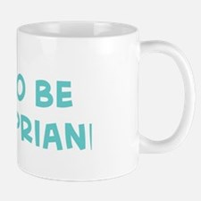 Soon to be  Mrs. Cipriani  Mug