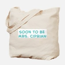 Soon to be  Mrs. Cipriani  Tote Bag