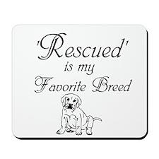 Rescued Dog Mousepad